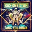 Bassnectar - Take You Down