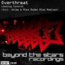 Overthreat - Loosing Control (Mike Rodas Rise Remix)