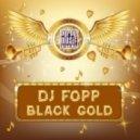 DJ Fopp - Black Gold (Ciko DJ Afro Mix)