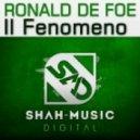 Ronald De Foe - Il Fenomeno (Original Mix)