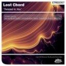 Lost Chord - Twisted In You (Kay aka Khalil Touihri Remix)