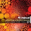 Skeletone & Silence Groove - Calling for You (Original Mix)