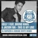 Gold 1 ft. Bruno Mars & Jaeson Ma - This Is My Love (DJ Kapuzen & Adrian White Remix)