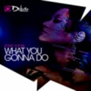 Sonic Future - What You Gonna Do (Original Mix)
