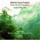 Martin East feat. Jared Douglas - Lead Me On (Huskys Bobbin Head Vocal)