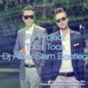 Fly Project - Toca Toca (Alexx Slam Bootleg)