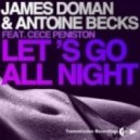 CeCe Peniston, James Doman, Antoine Becks - Let's Go All Night feat. Cece Peniston(Jean-Michel Conti Remix)
