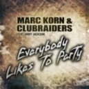 Marc Korn & Clubraiders feat. Orry Jackson - Everybody Likes to Party