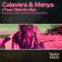 Calavera, Manya - I Feel (Siente Me) (John Jogurt Remix)