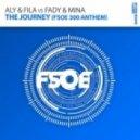 Aly & Fila vs. Fady & Mina - The Journey (FSOE 300 Anthem) (Original Mix)