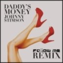Johnny Stimson - Daddy's Money (Follow Me Remix)