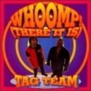 Tag Team - Whoomp! (There It Is) (Acapella)
