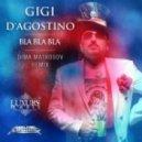 Gigi Dagostino - Bla Bla Bla (Dima Matrosov Remix)