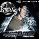 Danny Lacroix - Jimmyzated (Original Mix)