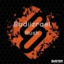 Badiizrael - Rush (Original Mix)