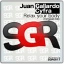 Juan Gallardo, Cyfra - Relax Your Body (Original Mix)