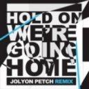 Drake - Hold On We're Going Home (Jolyon Petch Remix)