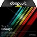 Tony S, dEEPoint - Enough (dEEPoint Remix)