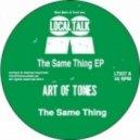 Art Of Tones - The Same Thing (Dub)