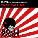 KPD Ft. Josephine Sweett - They Call Me