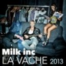 Milk Inc - La Vache 2013 (Adrien Toma Vocal Remix)