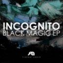 Incognito - Black Magic