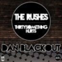 Dan Blackout - The Rushes