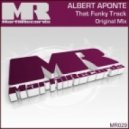 Albert Aponte - That Funky Track (Original Mix)