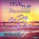 Final DJs, Stee Downes - One Day In The Sun (Daniel Fernandes remix)