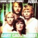 ABBA - Gimme Gimme Gimme (A Man After Midnight)(Gary Caos Remix)