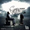 Schroff feat. Jay Jacob - Virus (Schroff Certified Trap Remix)