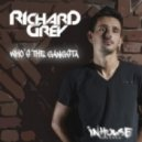 Richard Grey - Whos The Gangta (RG InHouse Mix)
