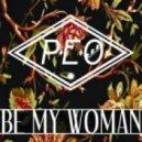 P.E.O - Be My Woman (Original Mix)