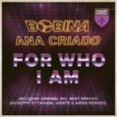 Bobina, Ana Criado - For Who I Am (Viente & Airen Remix)