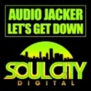 Audio Jacker - Let's Get Down (UK Garage Dub Mix)