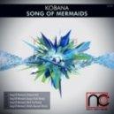 Kobana - Song Of Mermaids (Roddy Reynaert Remix)