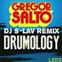 Gregor Salto - Drumology (Dj S-Lav remix)