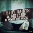 Filthy Habits - No Cure