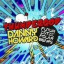 Danny Howard & Futuristic Polar Bears - Thundergod (Club Mix)