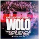 Basslovers United - Wolo (Matt Parell Remix Edit)