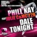 Phill Kay - Dale Tonight Feat. Julie C & Mc Y2K (David Myrla Remi)x
