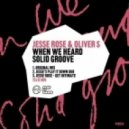 Oliver $, Jesse Rose - When We Heard Solid Groove (Original Mix)