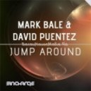 Mark Bale & David Puentez - Jump Around (Original Mix)