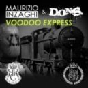 D.O.N.S., Maurizio Inzaghi - Voodoo Express (Original Mix)