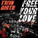 Twin Birth - Free Your Love (Mattias Remix)