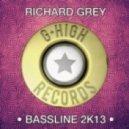 Richard Grey - Bassline Somebody (Vocal Mix)