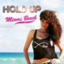 Hold Up - Miami Beach (English Radio Edit)