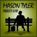 Mason Tyler - Forrest Gump (Original Mix)
