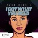 Dana Weaver - I Got What You Need (Neal Conway's Afro Latin Dub)