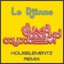 Djuma Soundsystem - Les Djinns (Houselementz Remix)